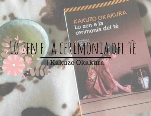 Lo zen e la cerimonia del tè | Kakuzo Okakura
