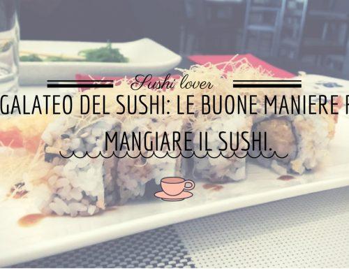 Galateo del sushi: le buone maniere per mangiare il sushi.