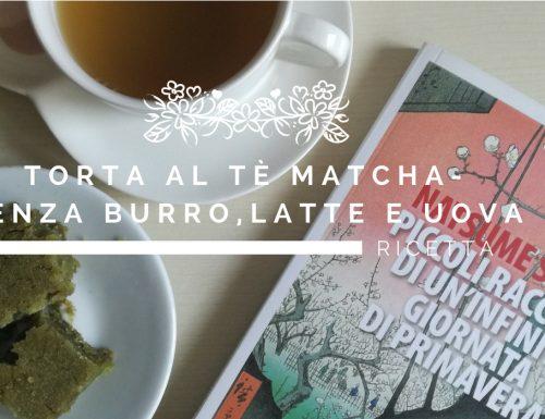 Ricetta Torta al Tè Matcha- senza burro,latte e uova