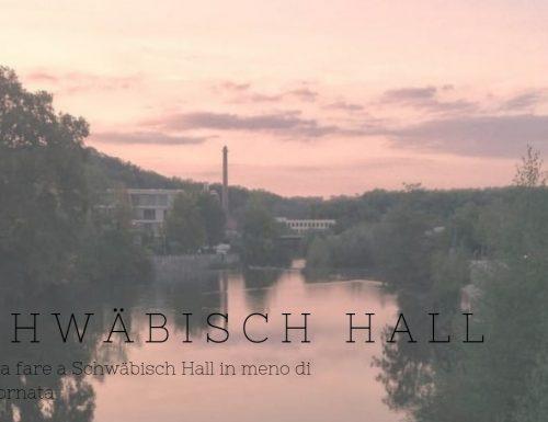 Cose da fare a Schwäbisch Hall in meno di una giornata