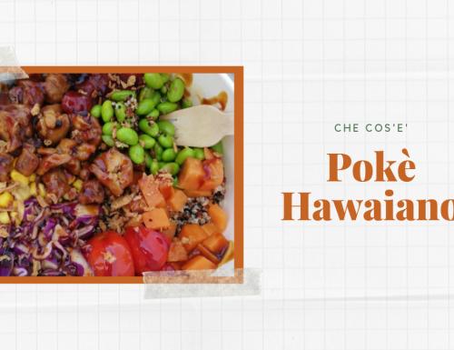 Pokè Hawaiano, cos'è e la ricetta