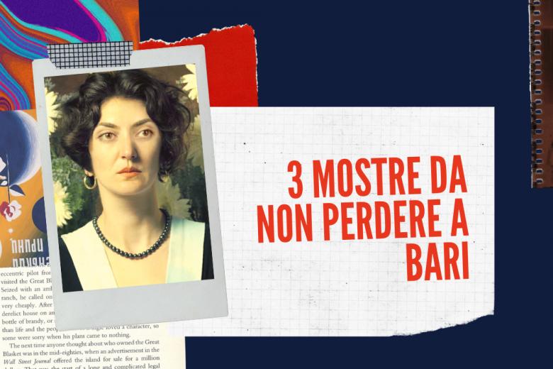 3 mostre da non perdere a Bari ( più una extra)