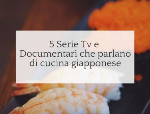 5 Serie Tv e Documentari che parlano di cucina giapponese